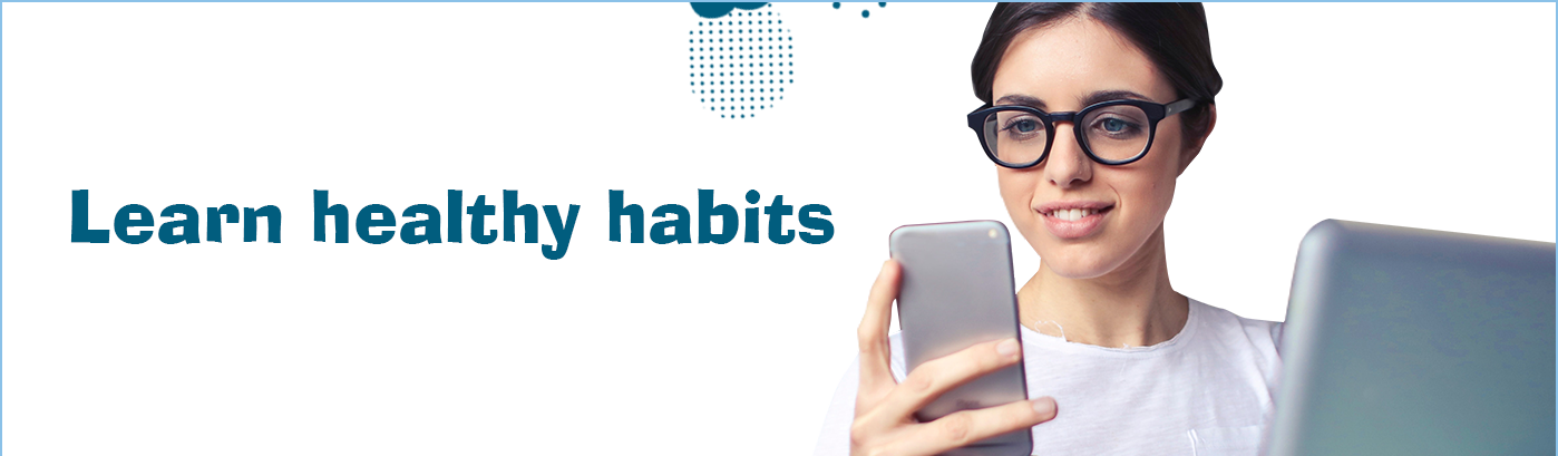 Young woman with glasses smiling at her phone next to a caption that says 'learning healthy habits'